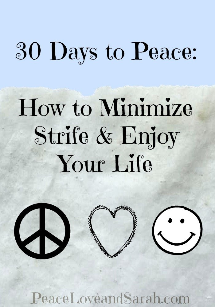 30 Days to Peace: How to Minimize Strife & Enjoy Your Life