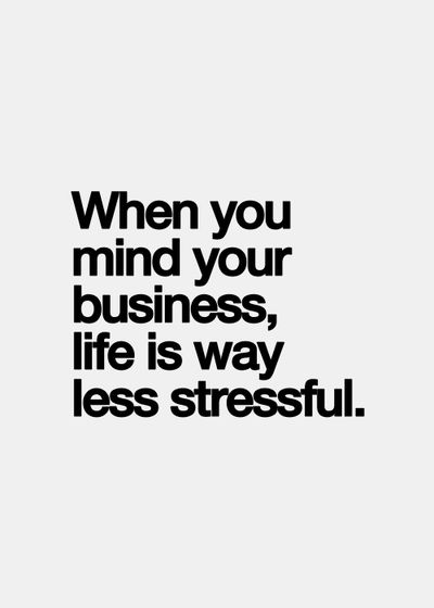 Just Mind Your Business #peace