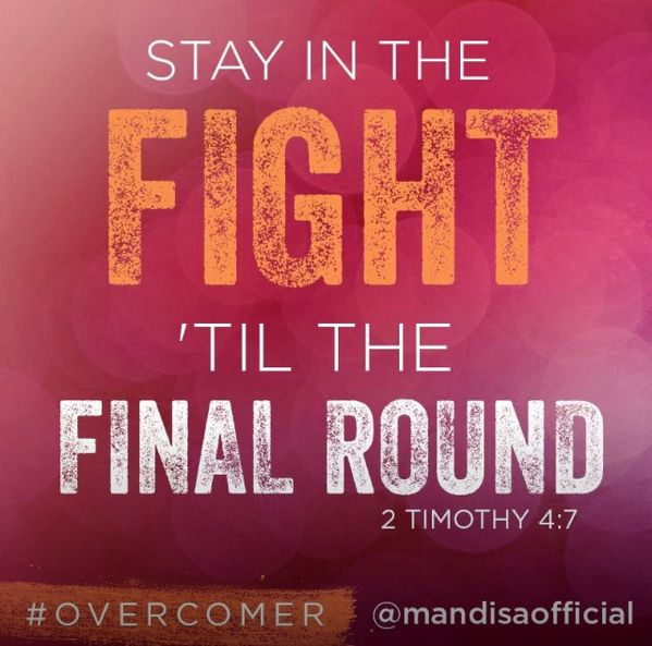 Fight the good fight! #overcomer