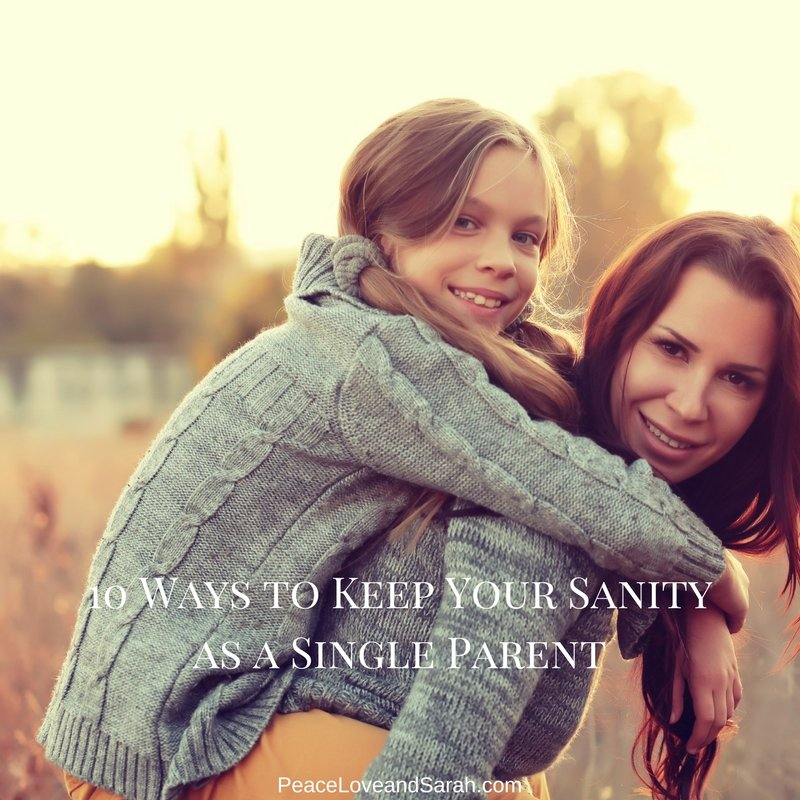 10 ways to keep your sanity as a single parent